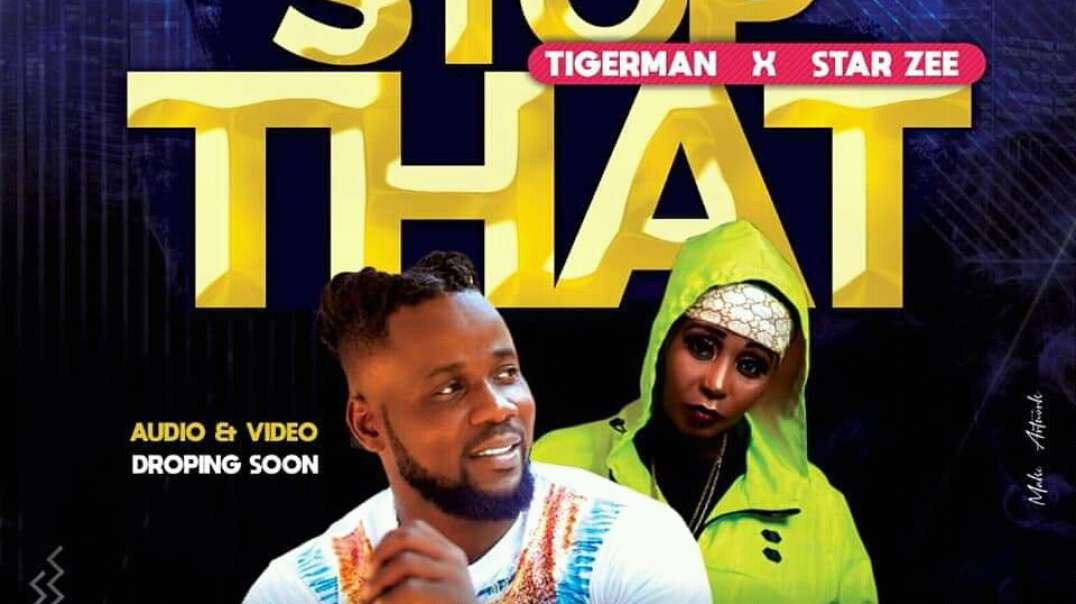Tiger_man_Ft__Star_Zee___Stop_that_Official_Music_Video(360p)